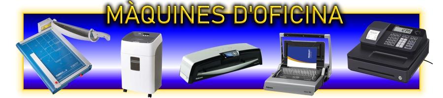 Màquines d'oficina: Destructores, enquadernadores, plastificadores. Guillotines i cizalles. Retoladores, calculadores . . .